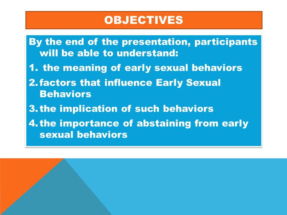 FACTORS OF EARLY SEXUAL BEHAVIORS (CONTD)  Curiosity