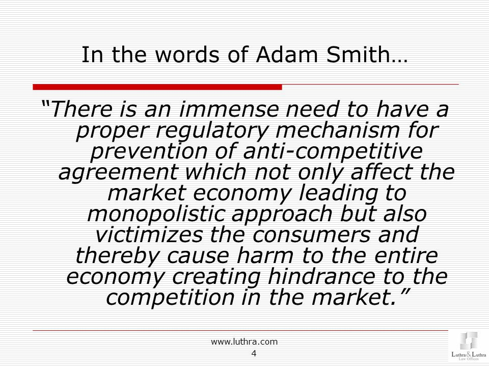 "In the words of Adam Smith… ""There is an immense need to have a proper regulatory mechanism for prevention of anti-competitive agreement which not onl"