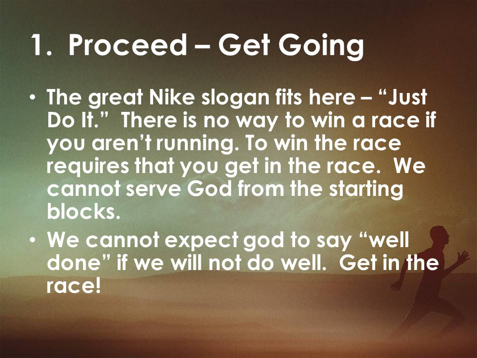 2.Pursue – Keep Moving (Intentionality) vs. 24 -Run in such a way as to get the prize.