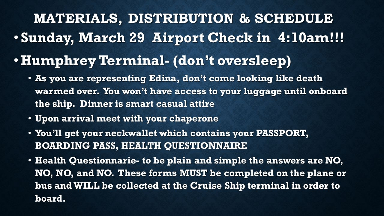 MATERIALS, DISTRIBUTION & SCHEDULE Sunday, March 29 Airport Check in 4:10am!!.