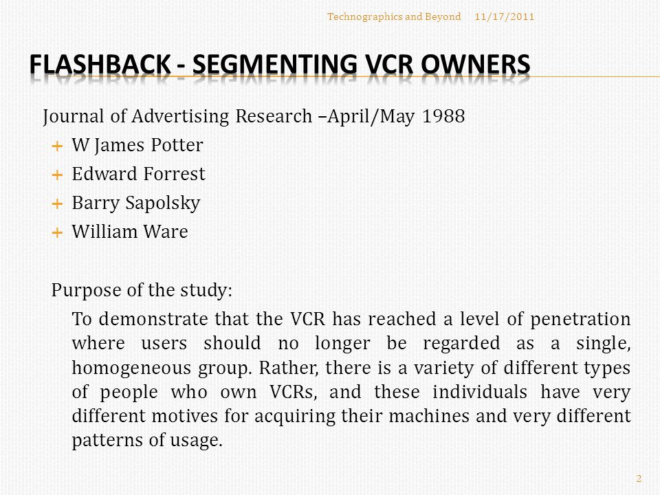 Journal of Advertising Research –April/May 1988  W James Potter  Edward Forrest  Barry Sapolsky  William Ware Purpose of the study: To demonstrate