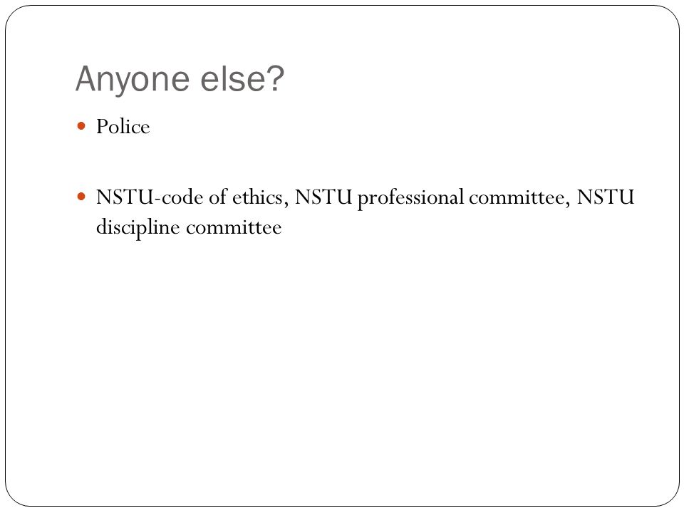 Anyone else Police NSTU-code of ethics, NSTU professional committee, NSTU discipline committee