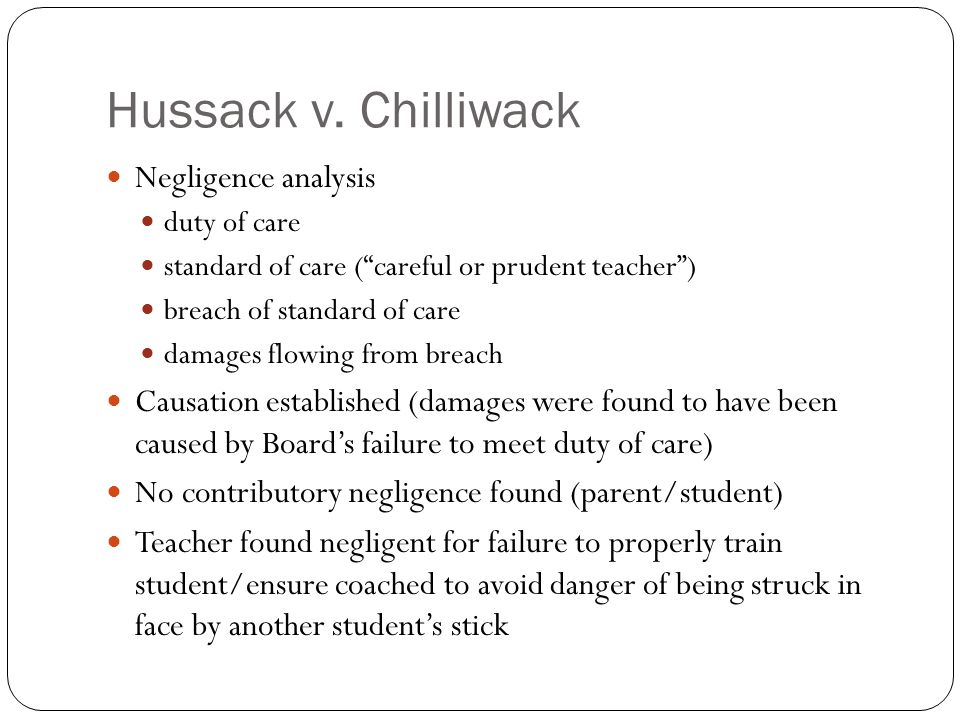 """Hussack v. Chilliwack Negligence analysis duty of care standard of care (""""careful or prudent teacher"""") breach of standard of care damages flowing from"""