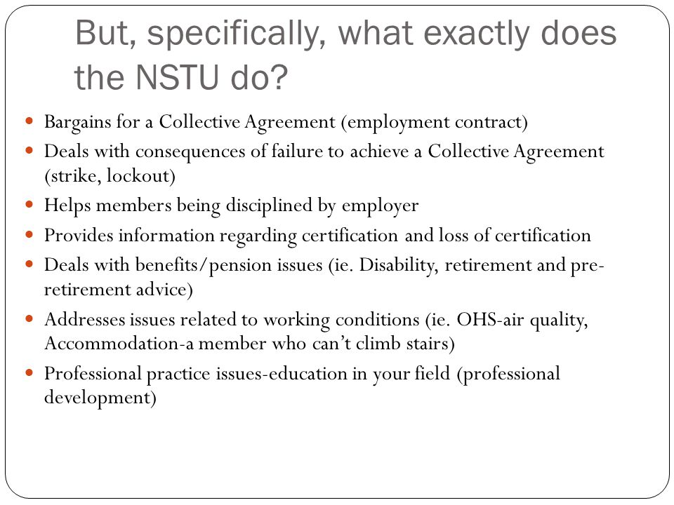 But, specifically, what exactly does the NSTU do.