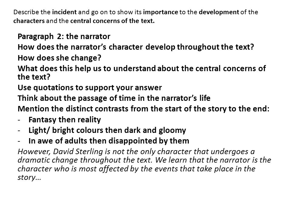 Paragraph 2: the narrator How does the narrator's character develop throughout the text? How does she change? What does this help us to understand abo
