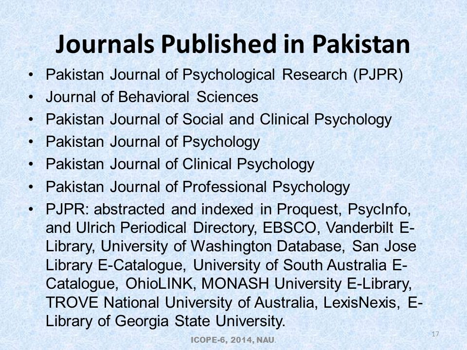 Journals Published in Pakistan Pakistan Journal of Psychological Research (PJPR) Journal of Behavioral Sciences Pakistan Journal of Social and Clinica