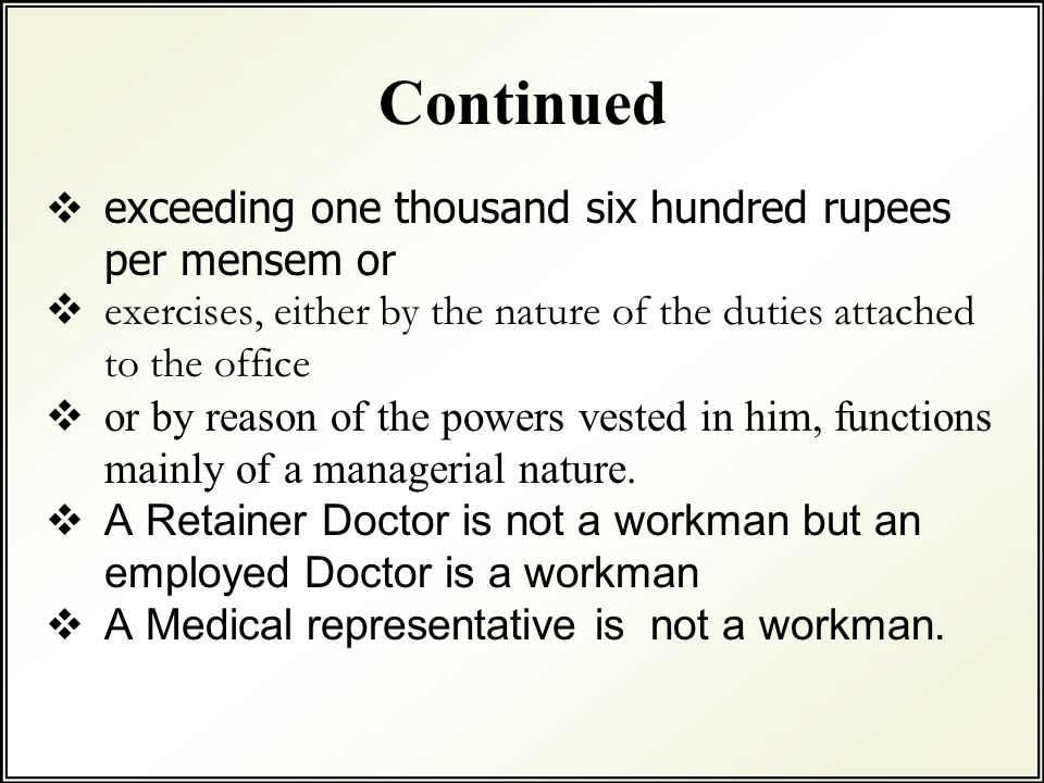  exceeding one thousand six hundred rupees per mensem or  exercises, either by the nature of the duties attached to the office  or by reason of the powers vested in him, functions mainly of a managerial nature.