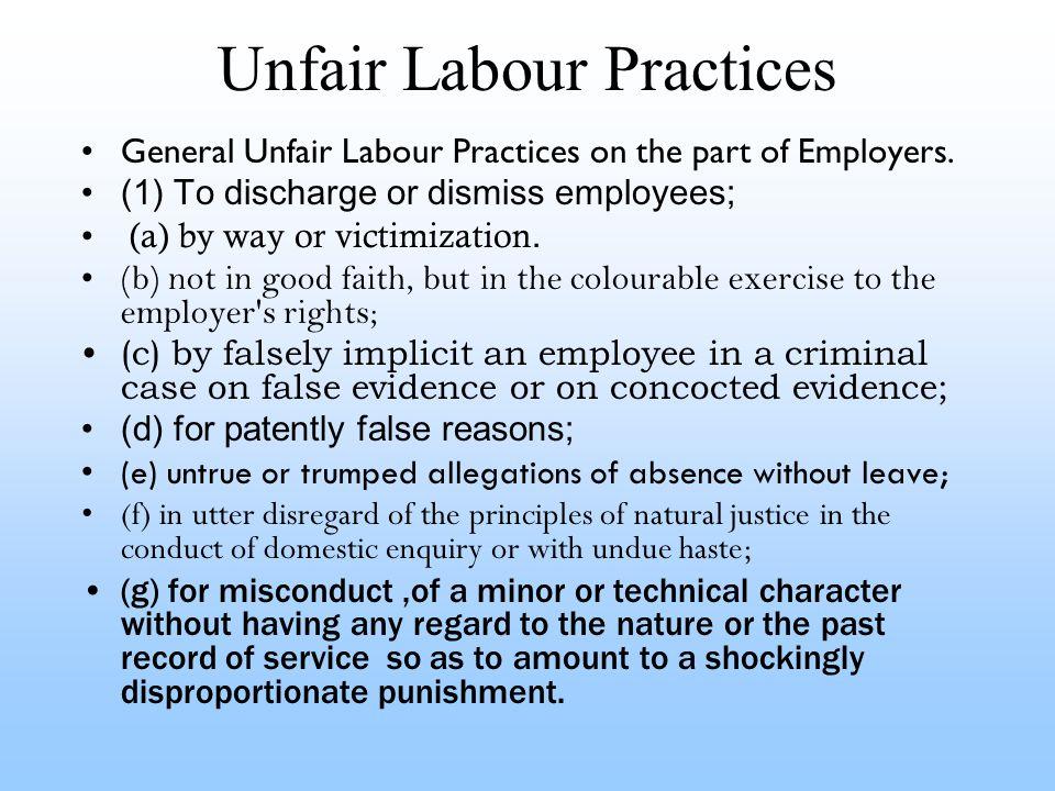 Unfair Labour Practices General Unfair Labour Practices on the part of Employers.