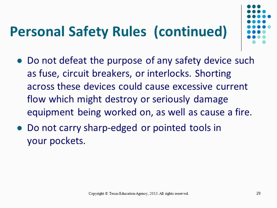 28 Personal Safety Rules (continued) Be certain that floor is isolated either by tile, rubber mat, or by wearing rubber sole shoes. When measuring vol