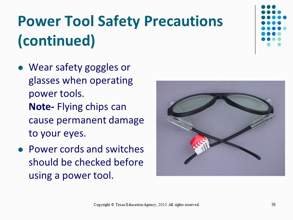 35 Power Tool Safety Precautions (continued) Keep power tool guards in place; they are for your protection. Operate power tools only after you have ha