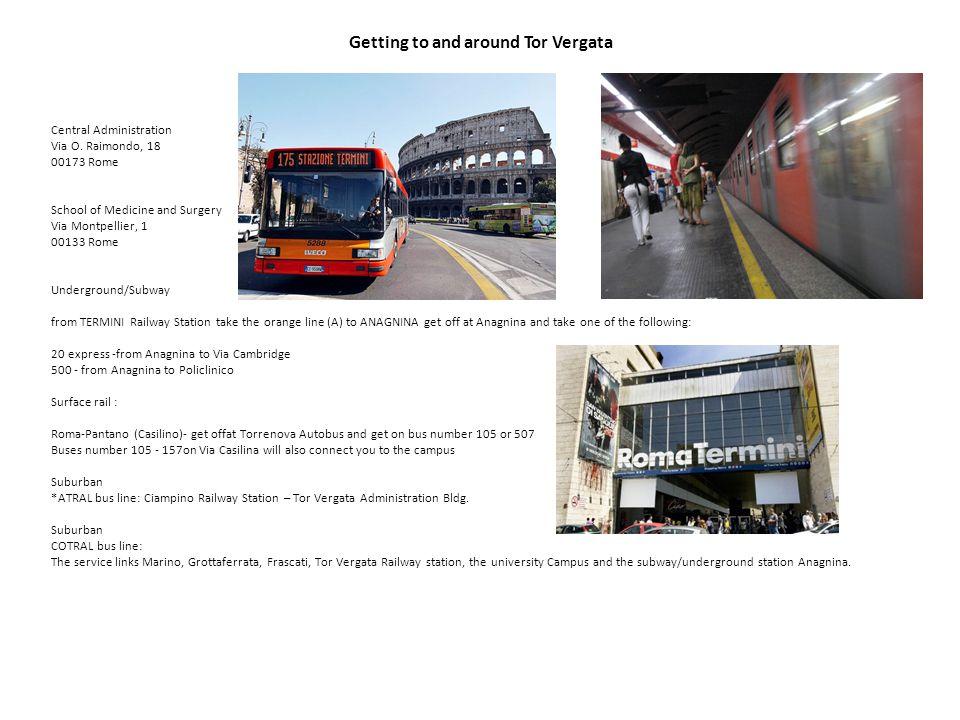 Getting to and around Tor Vergata Central Administration Via O.