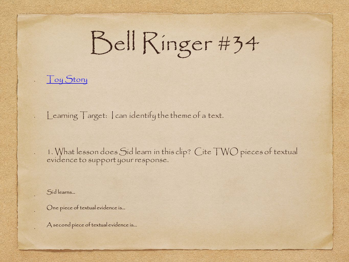 Bell Ringer #34 Toy Story Learning Target: I can identify the theme of a text.