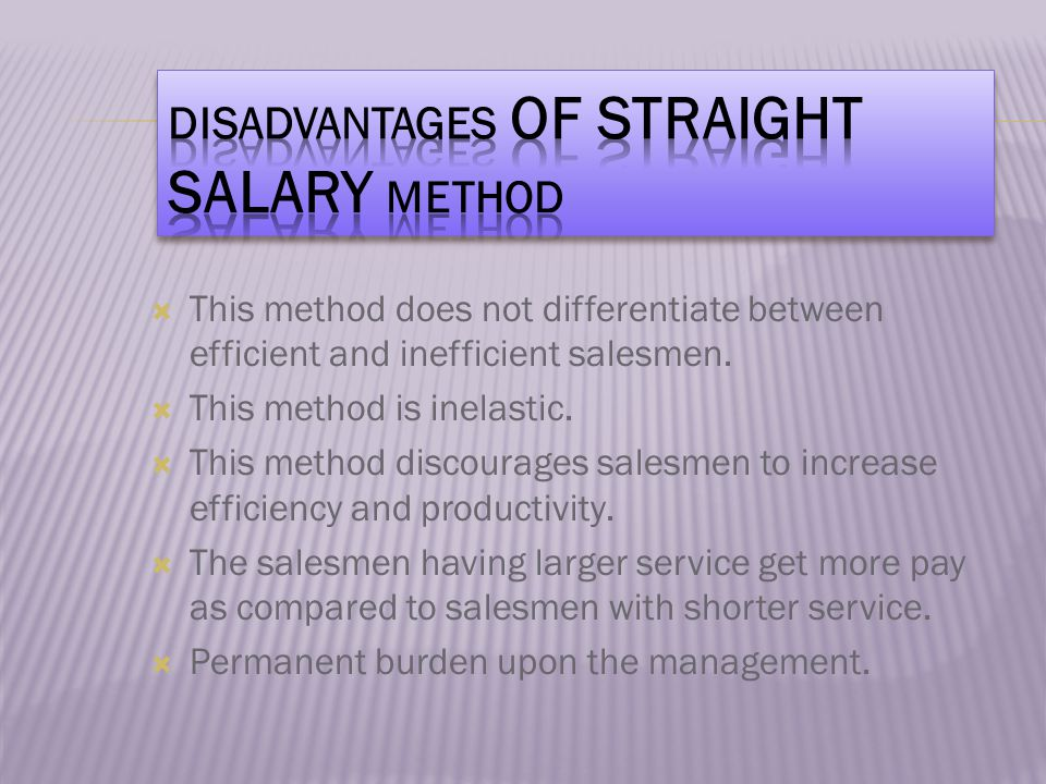  This method does not differentiate between efficient and inefficient salesmen.