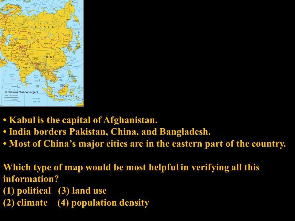 Kabul is the capital of Afghanistan. India borders Pakistan, China, and Bangladesh.