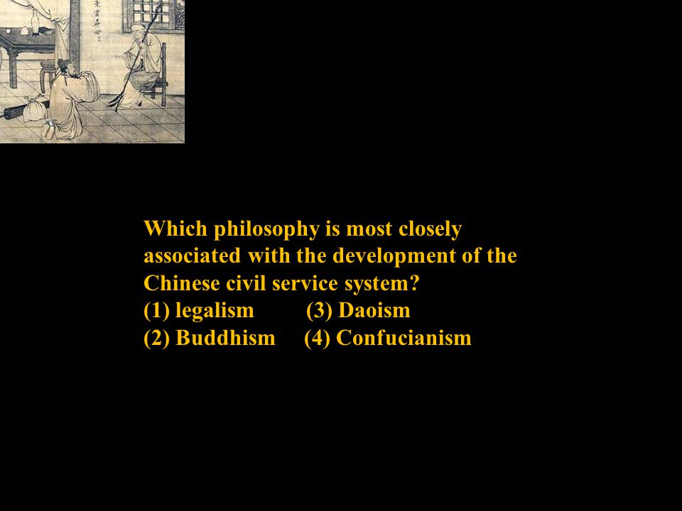 Which philosophy is most closely associated with the development of the Chinese civil service system.