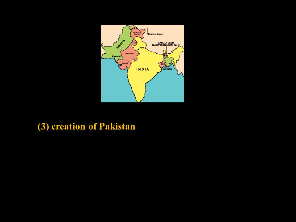 (3) creation of Pakistan