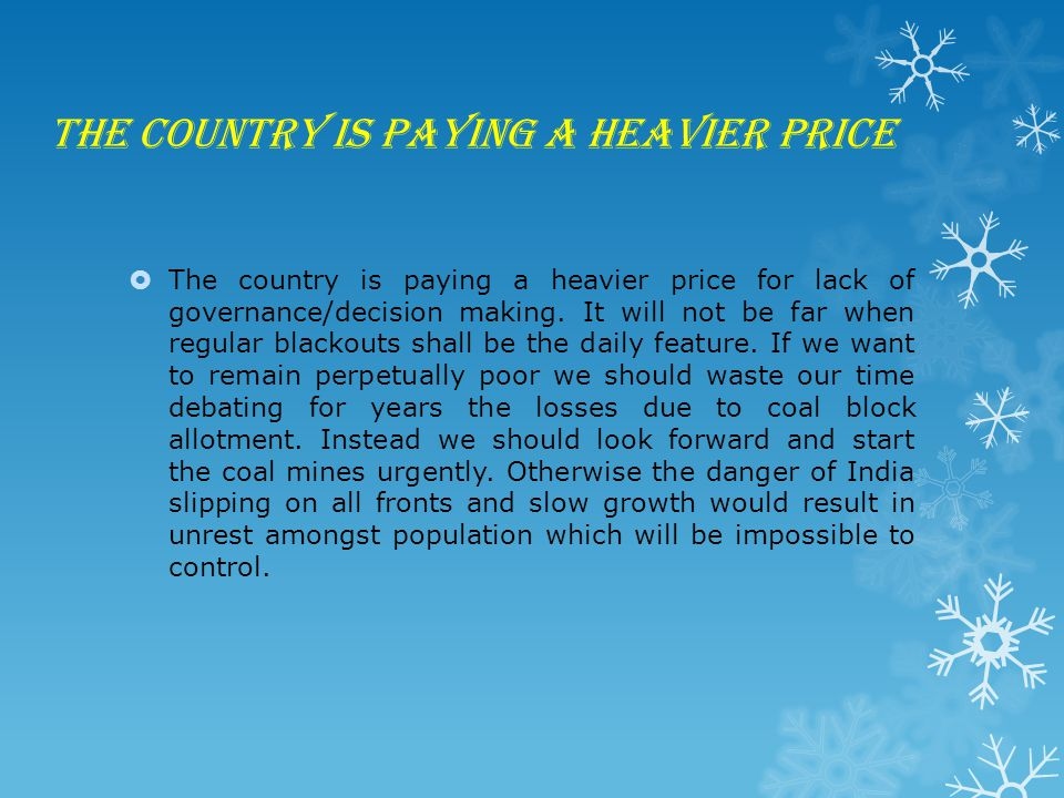 The country is paying a heavier price  The country is paying a heavier price for lack of governance/decision making.