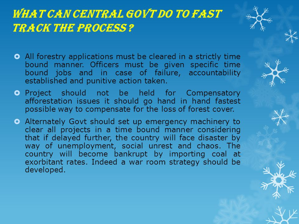 What can central Govt do to fast track the process .