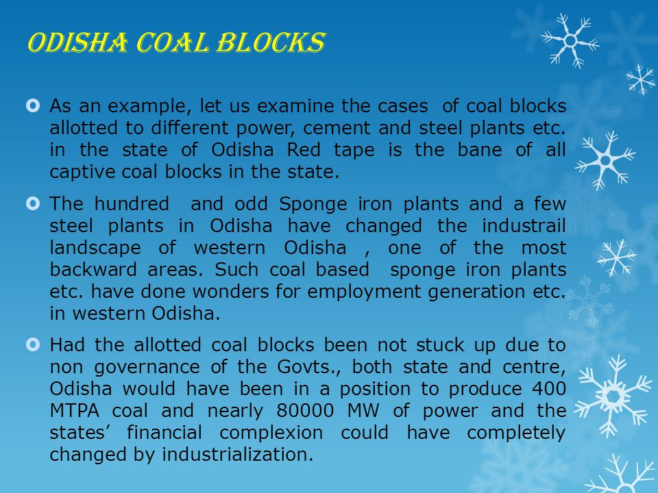 Coal blocks of Odisha  There are about 27 coal blocks allotted in the state of Odisha.