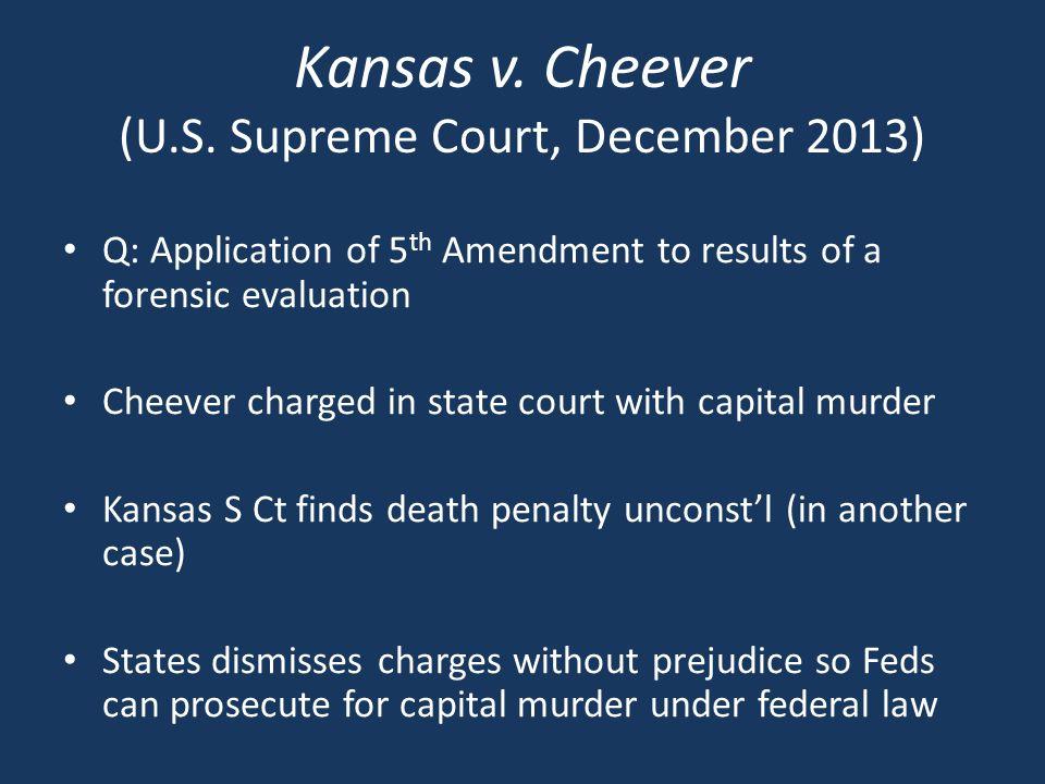 Kansas v. Cheever (U.S.
