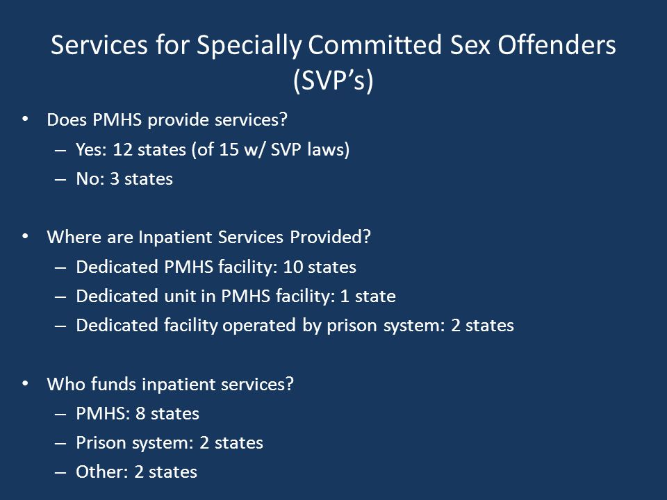 Services for Specially Committed Sex Offenders (SVP's) Does PMHS provide services.