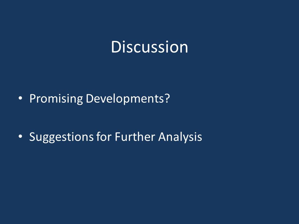 Discussion Promising Developments Suggestions for Further Analysis