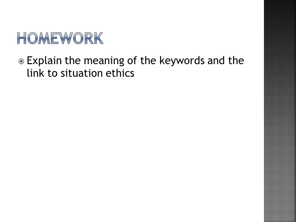  Explain the meaning of the keywords and the link to situation ethics