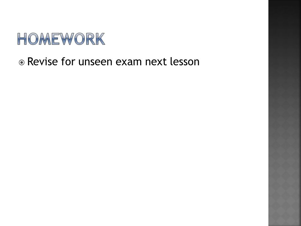  Revise for unseen exam next lesson