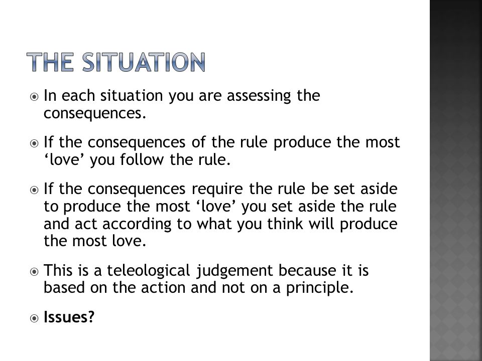  In each situation you are assessing the consequences.