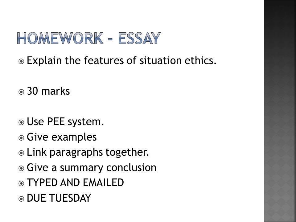  Explain the features of situation ethics. 30 marks  Use PEE system.