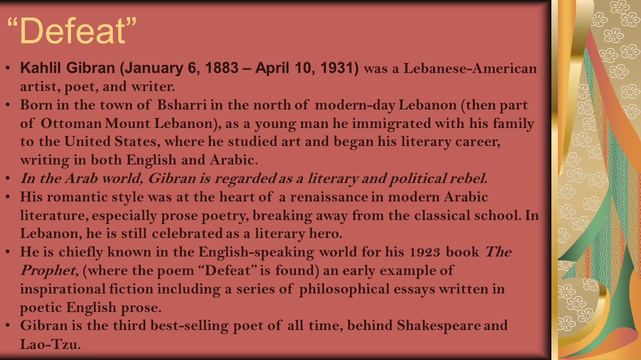 """""""Defeat"""" Kahlil Gibran (January 6, 1883 – April 10, 1931) was a Lebanese-American artist, poet, and writer. Born in the town of Bsharri in the north o"""