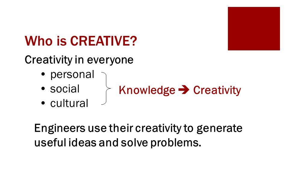 Conceptualization of Creativity  Generating a useful idea Problem  Product vs.