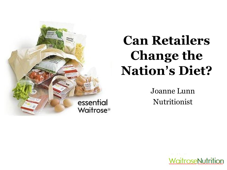 Joanne Lunn Nutritionist Can Retailers Change the Nation ' s Diet