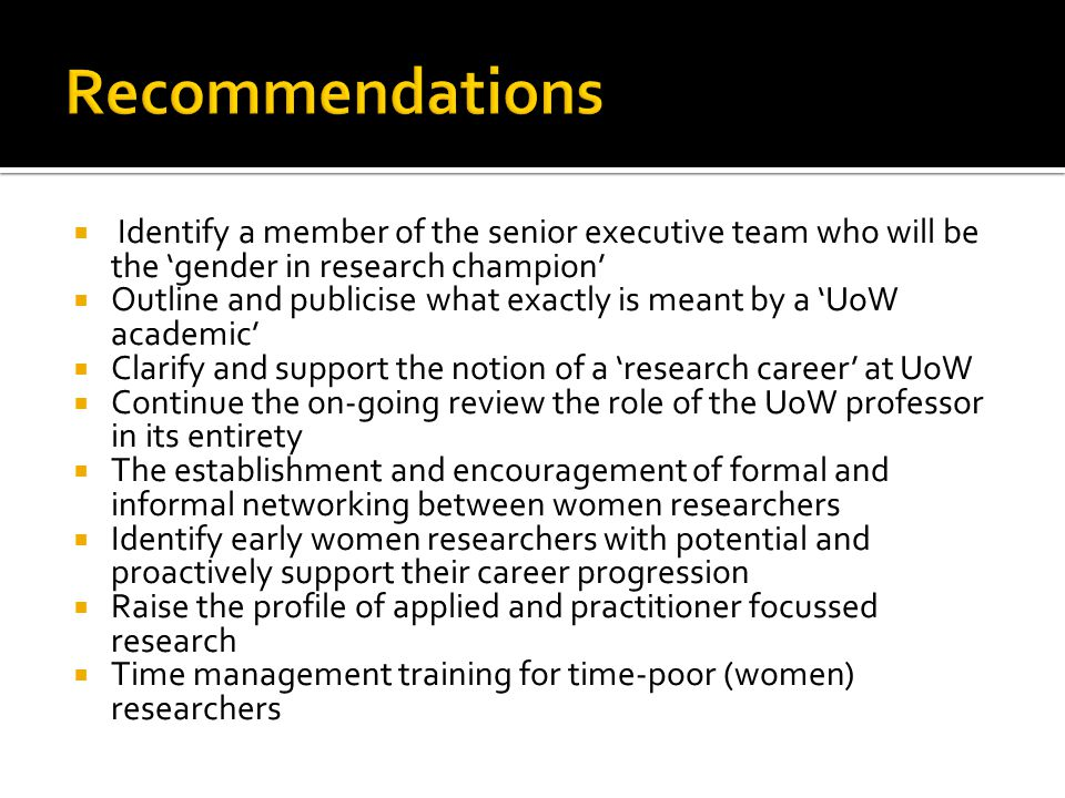  Identify a member of the senior executive team who will be the 'gender in research champion'  Outline and publicise what exactly is meant by a 'UoW