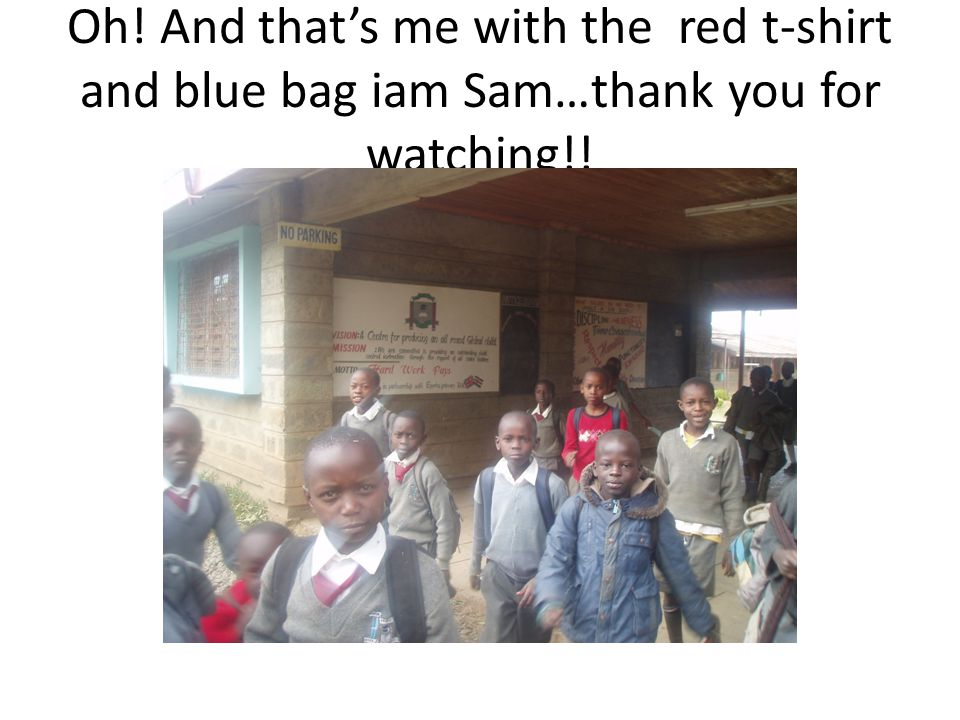 Oh! And that's me with the red t-shirt and blue bag iam Sam…thank you for watching!!