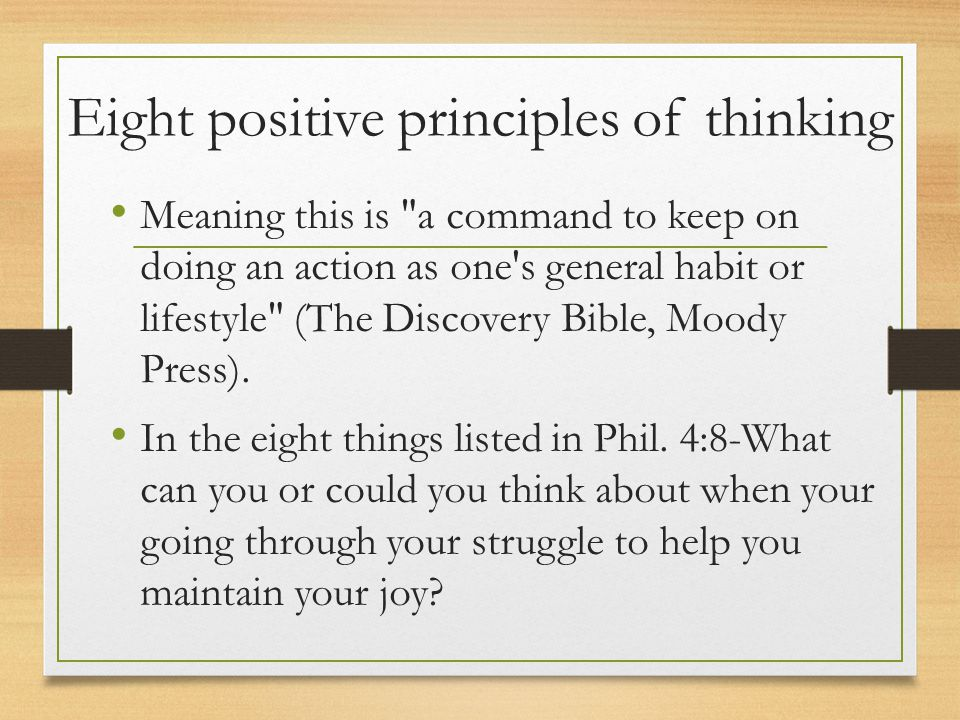 Eight positive principles of thinking Meaning this is