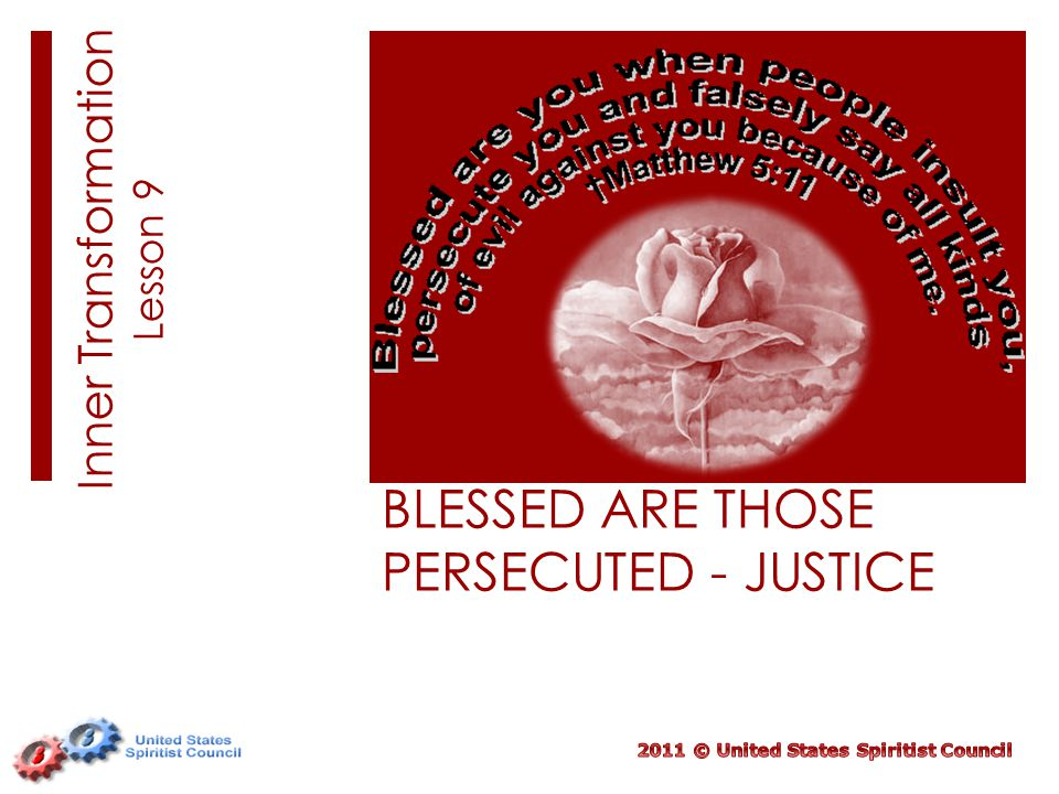 Inner Transformation Lesson 9 BLESSED ARE THOSE PERSECUTED - JUSTICE