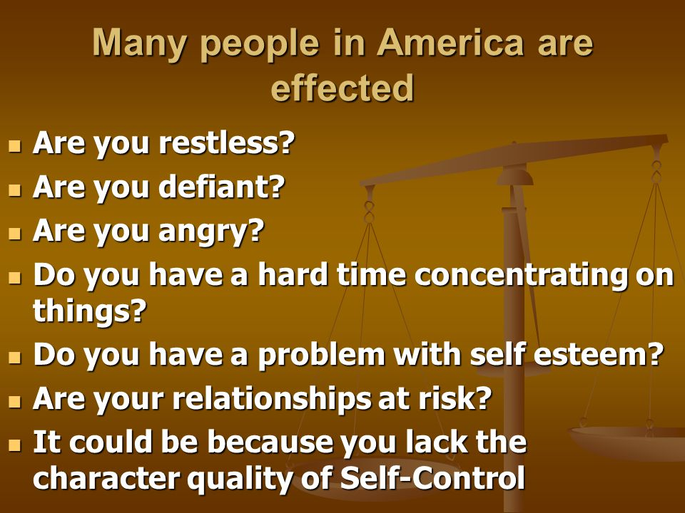 Many people in America are effected Are you restless.