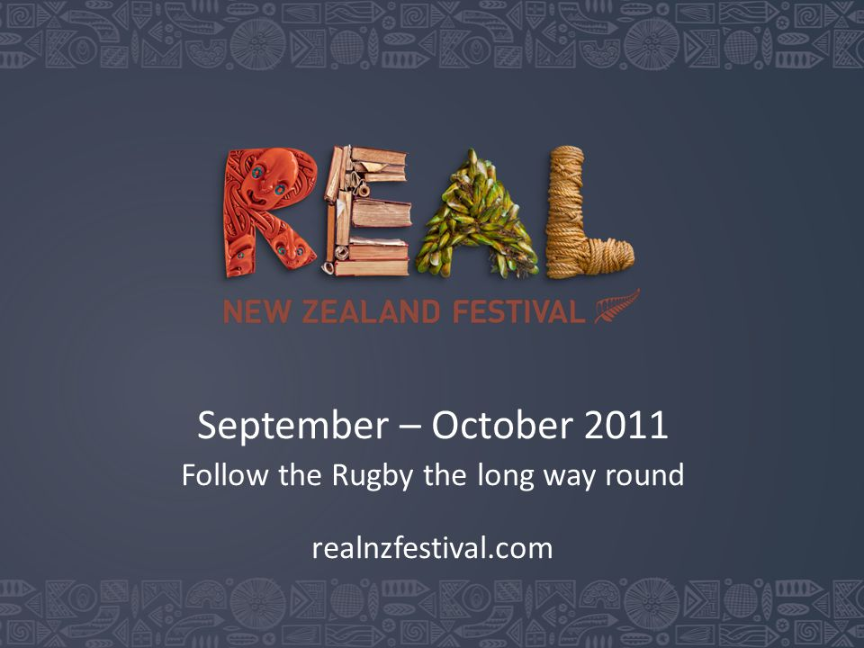 September – October 2011 Follow the Rugby the long way round realnzfestival.com