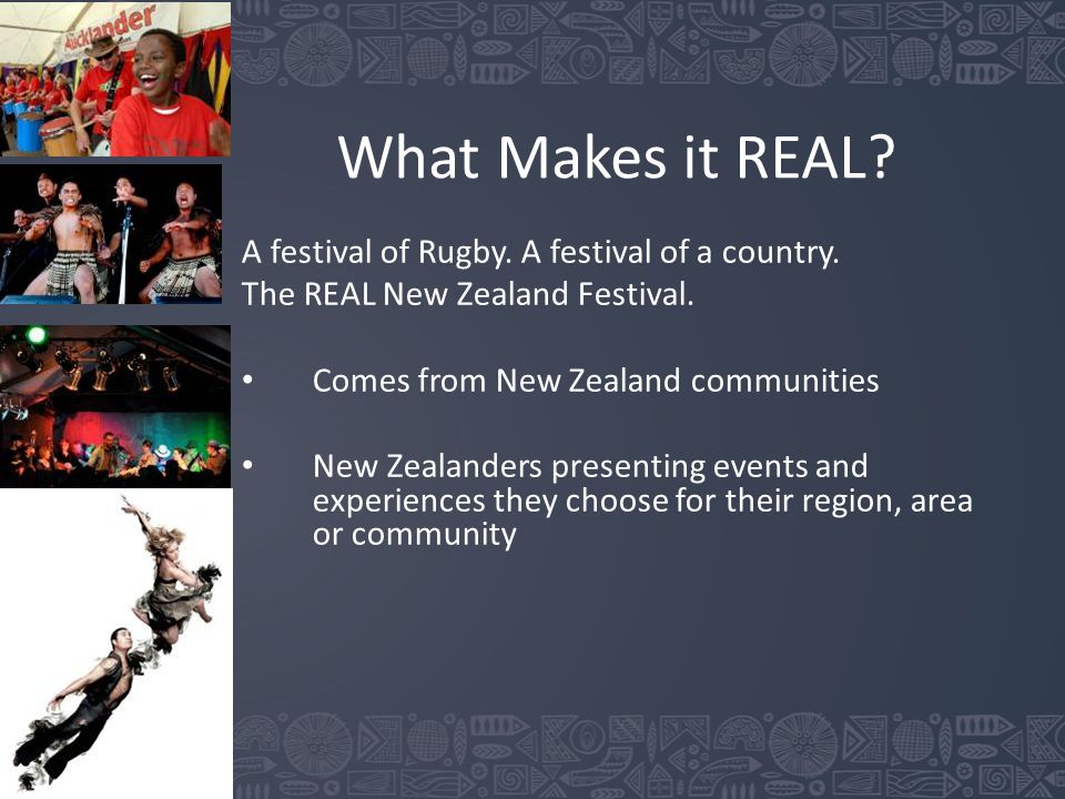What Makes it REAL. A festival of Rugby. A festival of a country.