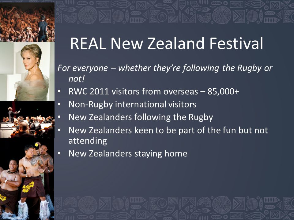 REAL New Zealand Festival For everyone – whether they're following the Rugby or not.