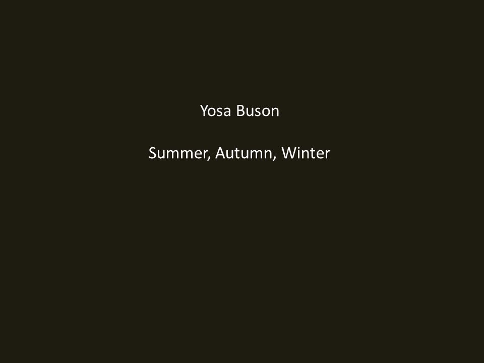 Yosa Buson Summer, Autumn, Winter