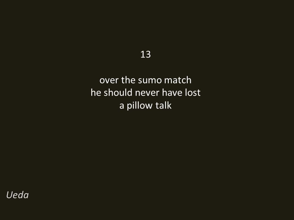 13 over the sumo match he should never have lost a pillow talk Ueda