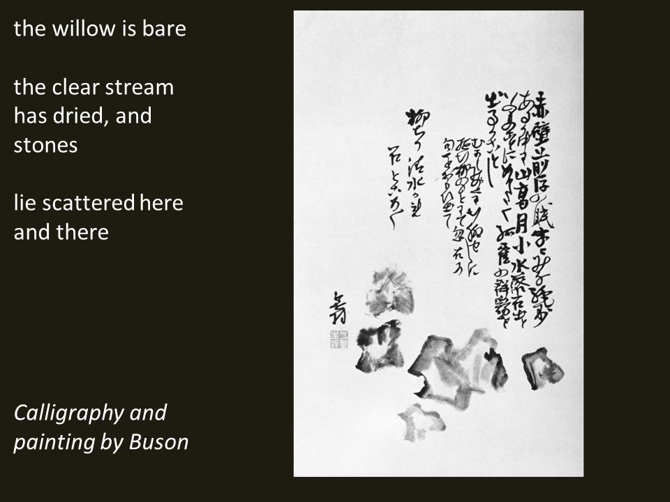 the willow is bare the clear stream has dried, and stones lie scattered here and there Calligraphy and painting by Buson