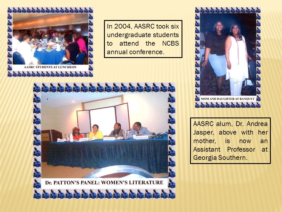 In 2004, AASRC took six undergraduate students to attend the NCBS annual conference.