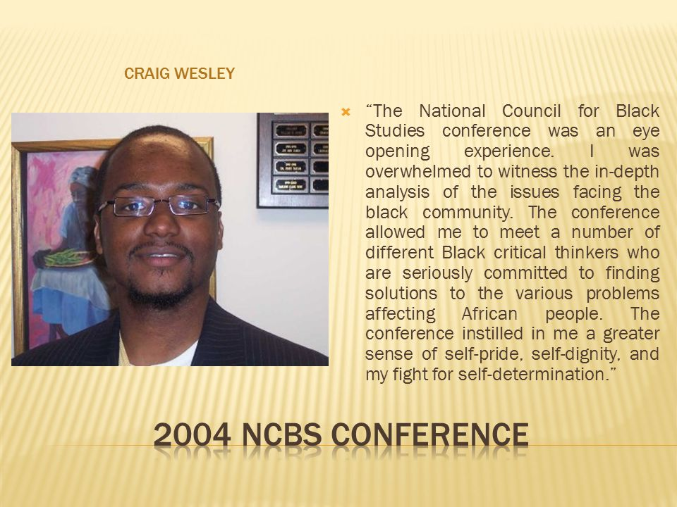 CRAIG WESLEY  The National Council for Black Studies conference was an eye opening experience.