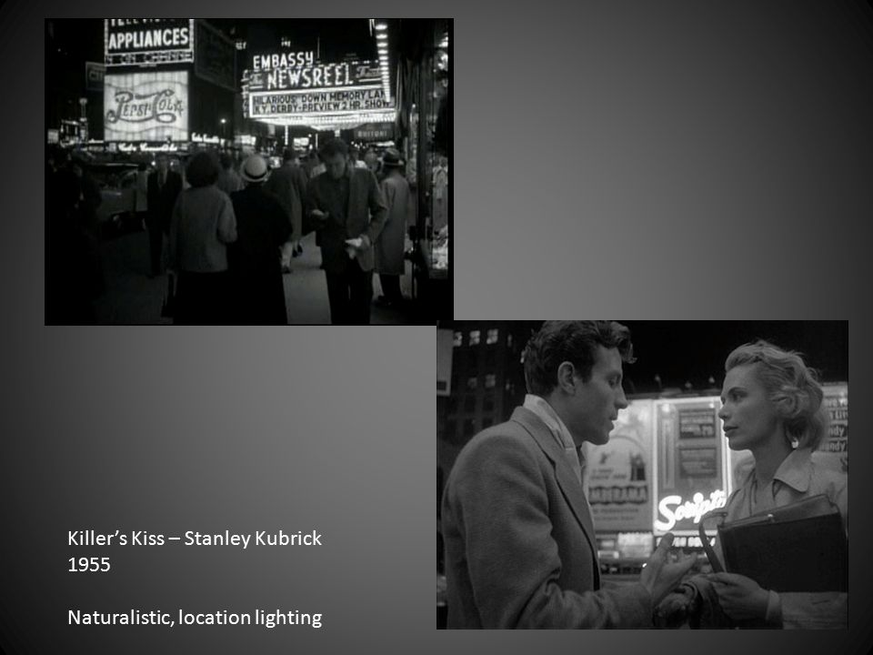 Killer's Kiss – Stanley Kubrick 1955 Naturalistic, location lighting