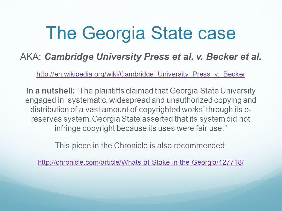 The Georgia State case AKA: Cambridge University Press et al. v. Becker et al. http://en.wikipedia.org/wiki/Cambridge_University_Press_v._Becker In a