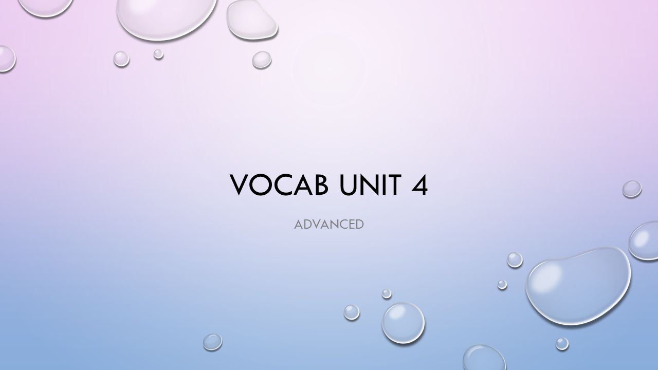 VOCAB UNIT 4 ADVANCED