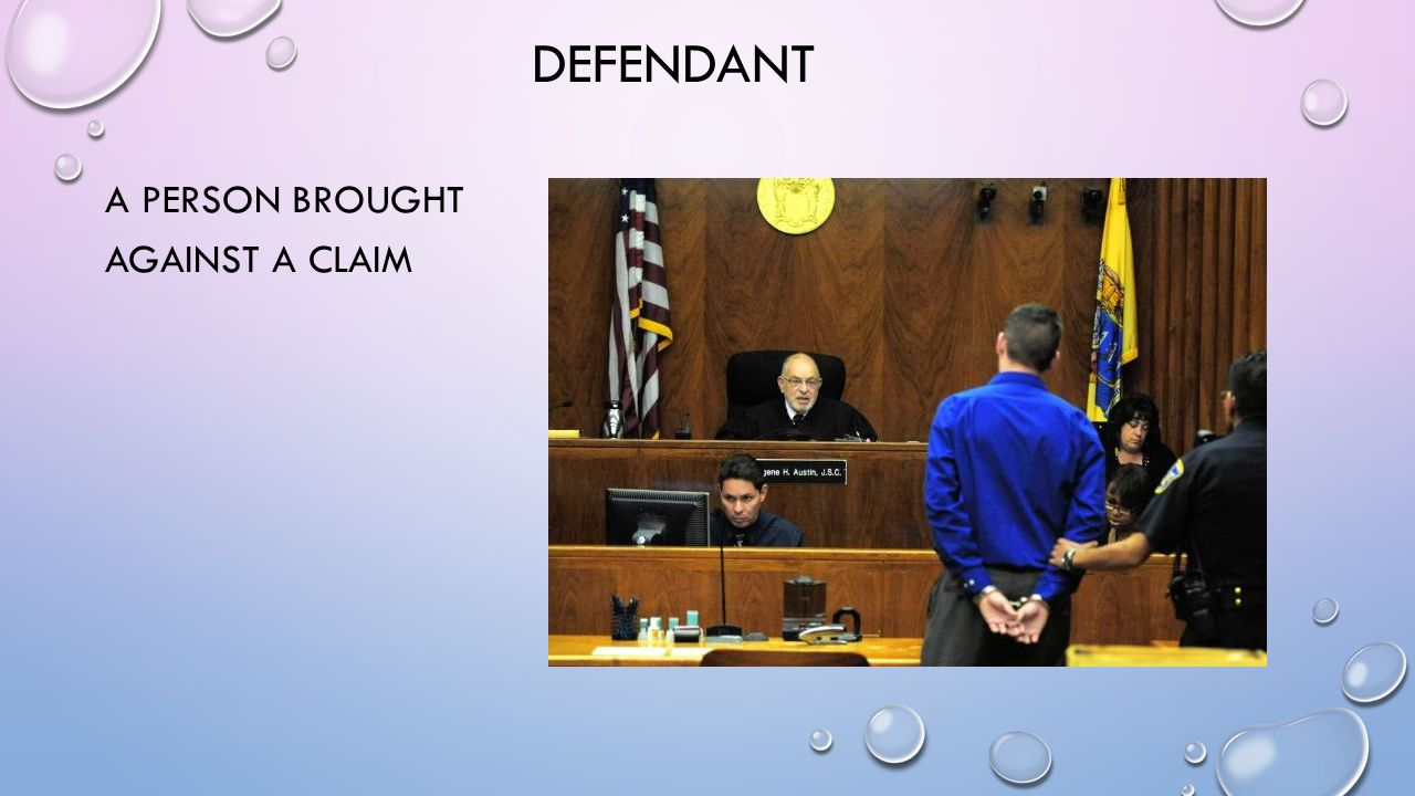 DEFENDANT A PERSON BROUGHT AGAINST A CLAIM